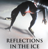 Reflections on Ice by Derek Parra